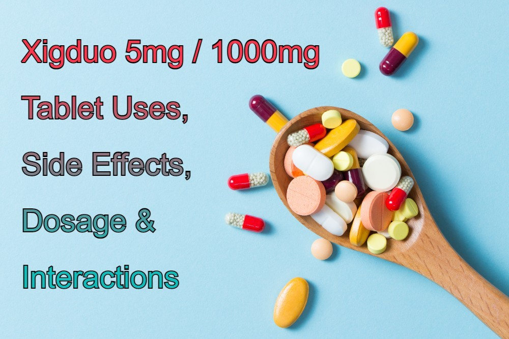 xigduo-5mg-1000mg-tablet-uses-side-effects-dosage-composition-price