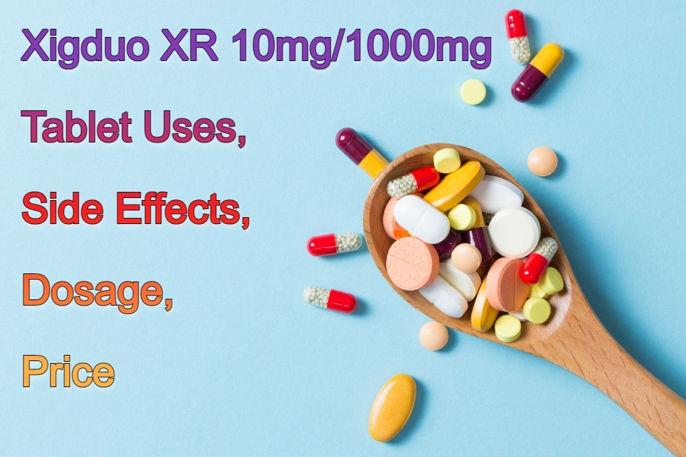 Xigduo XR 10mg/1000mg Tablet: View Uses, Side Effects, Dosage, Price