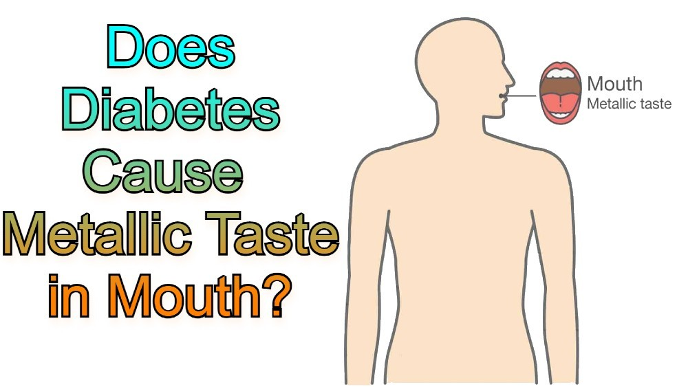 Diabetes and the Metallic Taste in the Mouth – Top Reasons